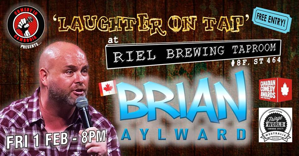 Riel Brewing and Comedy In Cambodia presents Brian Aylward